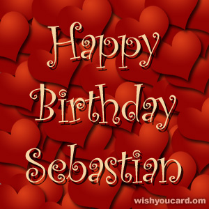 happy birthday Sebastian hearts card
