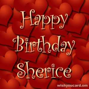 happy birthday Sherice hearts card