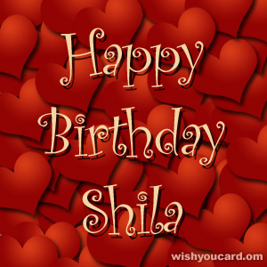 happy birthday Shila hearts card
