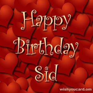happy birthday Sid hearts card