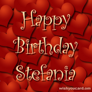 happy birthday Stefania hearts card