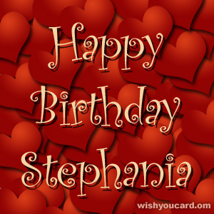 happy birthday Stephania hearts card