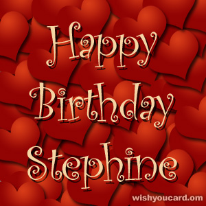 happy birthday Stephine hearts card
