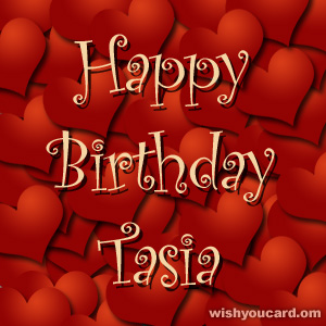 happy birthday Tasia hearts card