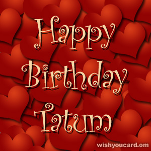 happy birthday Tatum hearts card