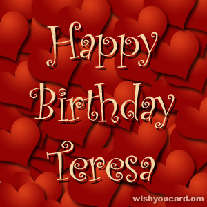 happy birthday Teresa hearts card