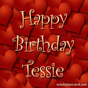 happy birthday Tessie hearts card