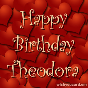 happy birthday Theodora hearts card