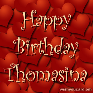 happy birthday Thomasina hearts card