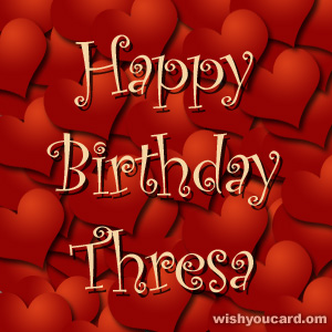 happy birthday Thresa hearts card