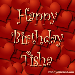 happy birthday Tisha hearts card