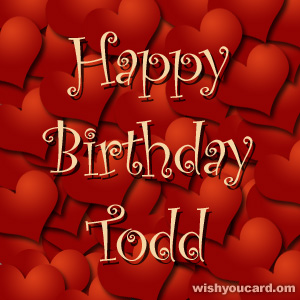 happy birthday Todd hearts card