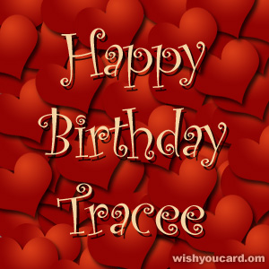 happy birthday Tracee hearts card