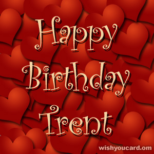 happy birthday Trent hearts card