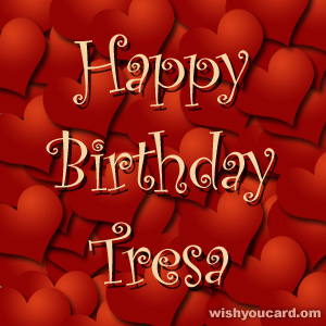 happy birthday Tresa hearts card