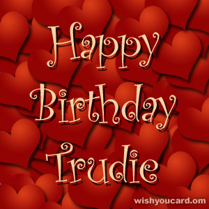 happy birthday Trudie hearts card
