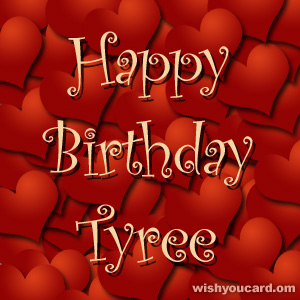 happy birthday Tyree hearts card