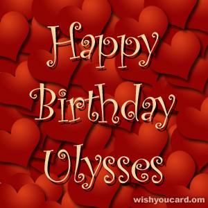 happy birthday Ulysses hearts card