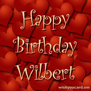 happy birthday Wilbert hearts card