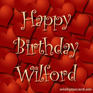 happy birthday Wilford hearts card
