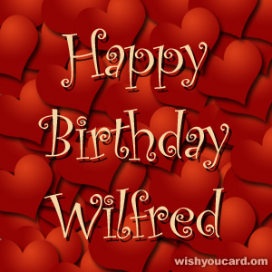 happy birthday Wilfred hearts card