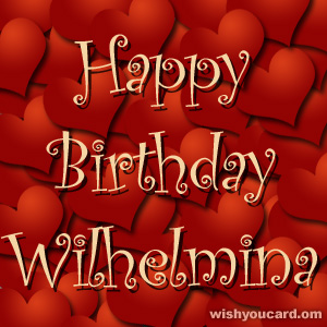 happy birthday Wilhelmina hearts card