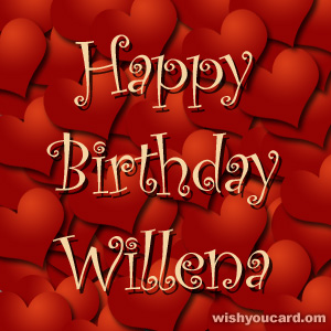 happy birthday Willena hearts card
