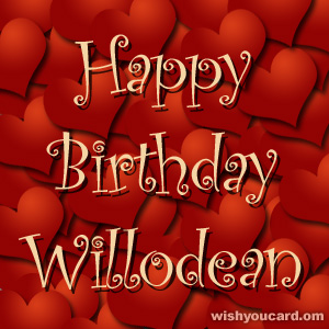 happy birthday Willodean hearts card