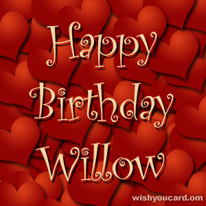 happy birthday Willow hearts card
