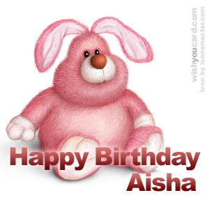happy birthday Aisha rabbit card