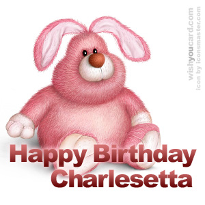 happy birthday Charlesetta rabbit card