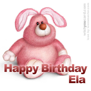 happy birthday Ela rabbit card