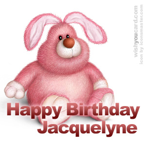 happy birthday Jacquelyne rabbit card