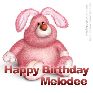 happy birthday Melodee rabbit card