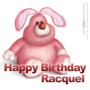 happy birthday Racquel rabbit card