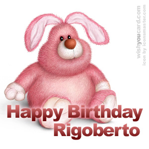happy birthday Rigoberto rabbit card