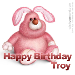 happy birthday Troy rabbit card