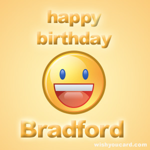 happy birthday Bradford smile card