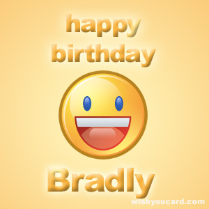 happy birthday Bradly smile card