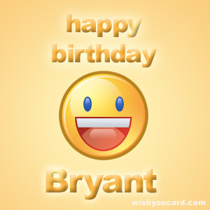 happy birthday Bryant smile card