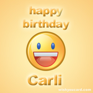 happy birthday Carli smile card