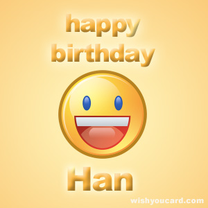 happy birthday Han smile card