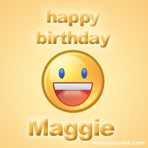 happy birthday Maggie smile card