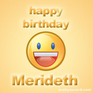happy birthday Merideth smile card