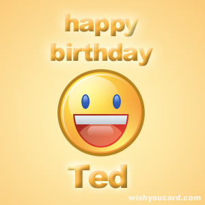 happy birthday Ted smile card