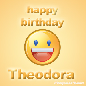 happy birthday Theodora smile card