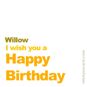 happy birthday Willow simple card
